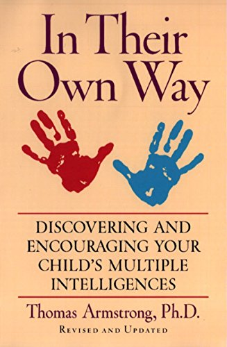 In Their Own Way Discovering And Encouraging Your Childs Multiple Intelligences