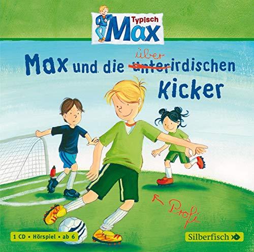 Typisch Max 4: Typisch Max: Max und die überirdischen Kicker: 1 CD