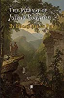 The Journal of Julius Rodman: Being an Account of the First Passage Across the Rocky Mountains of North America Ever Achieved by Civilized Man