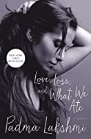 Love, Loss, and What We Ate: A Memoir