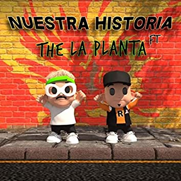 Nuestra Historia (feat. The La Planta)