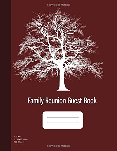 Family Reunion Guest Book: Message Book, Family Reunion Memory Book, Keepsakes and Srapbook for Reunions, 120 Sheets, Burgundy Cover (8.5