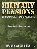 Military Pensions: Commentary, Case Law & Provisions