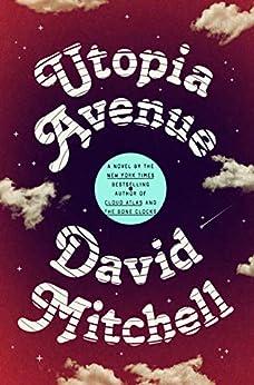 Utopia Avenue: A Novel by [David Mitchell]