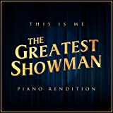 This Is Me (From 'The Greatest Showman') - Piano Rendition