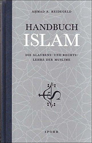 Handbuch Islam: Die Glaubens- und Rechtslehre der Muslime