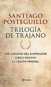 Trilogía de Trajano (pack) de [Santiago Posteguillo]
