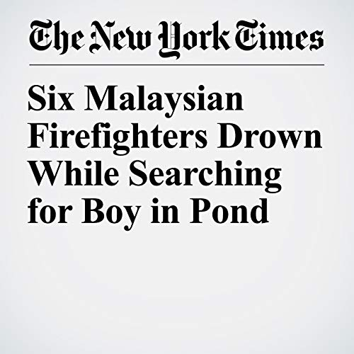 Six Malaysian Firefighters Drown While Searching for Boy in Pond copertina