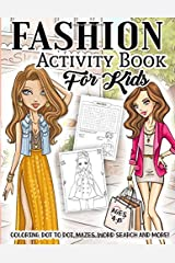 Fashion Activity Book for Kids Ages 4-8: A Fun Kid Workbook Game For Girls Learning, Fashion Style Coloring, Outfits Dot To Dot, Mazes, Word Search and More! Paperback