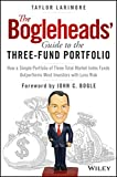The Bogleheads' Guide to the Three-Fund Portfolio: How a Simple Portfolio of Three Total Market Index Funds...
