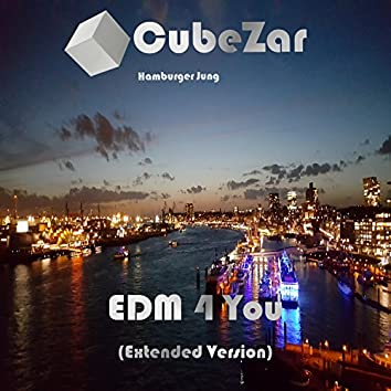 EDM 4 You (Extended Version)