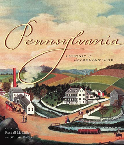 Compare Textbook Prices for Pennsylvania: A History of the Commonwealth 1 Edition ISBN 9780271022147 by Miller, Randall M.,Pencak, William A.