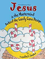Jesus is the Mastermind Behind the Candy Cane Design