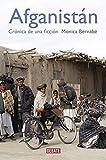 Afganistán: Crónica de una ficción