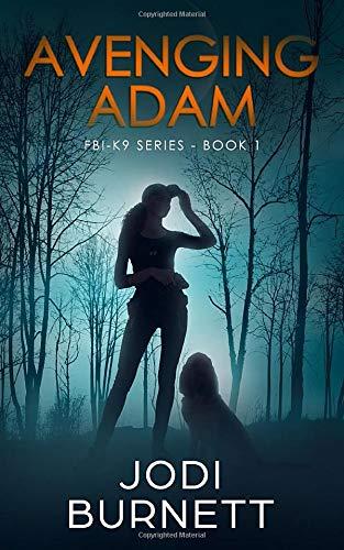 Compare Textbook Prices for Avenging Adam FBI-K9 Series  ISBN 9781733643146 by Burnett, Jodi