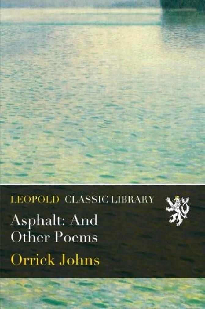 重要な寓話湿地Asphalt: And Other Poems