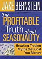 The Profitable Truth About Seasonality: Breaking Trading Myths That Cost You Money [DVD]