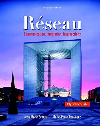 Reseau: Communication, Integration, Intersections, 2nd Edition by Jean Marie Schultz (2014-02-07)