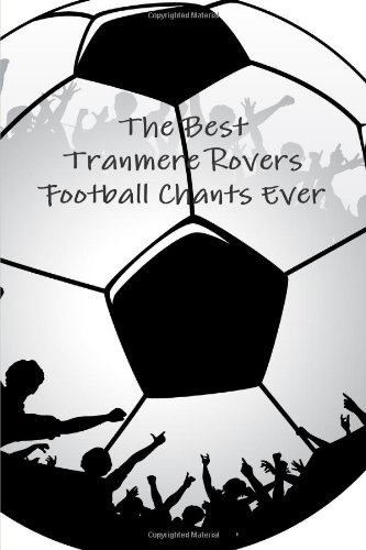 The Best Tranmere Rovers Football Chants Ever