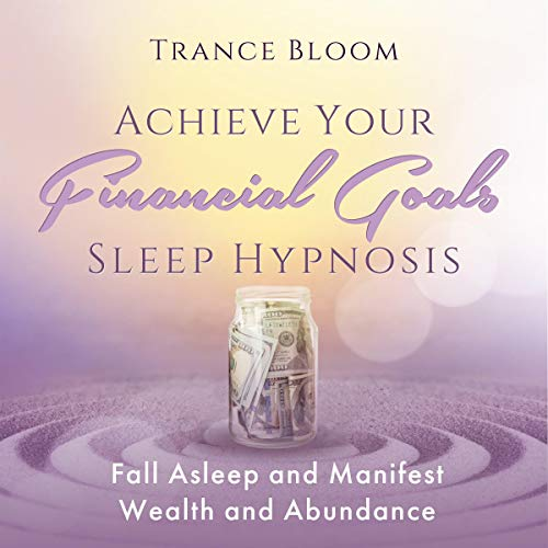 Achieve Your Financial Goals Sleep Hypnosis cover art