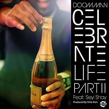 Celebrate Life Pt II