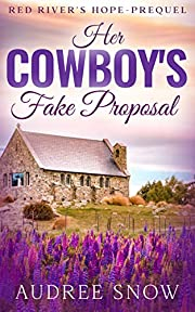 Her Cowboy's Fake Proposal: A Sweet Small Town Romance (Red River's Hope Prequel)