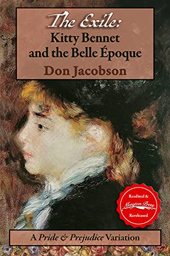 The Exile: Kitty Bennet and the Belle Époque: A Pride & Prejudice Variation (The Bennet Wardrobe Book 3) (English Edition)