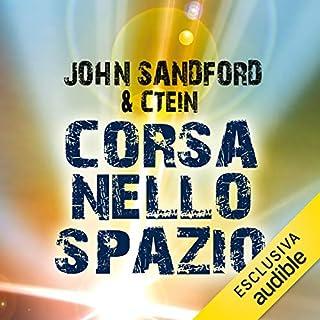 Corsa nello spazio                   Di:                                                                                                                                 John Sandford,                                                                                        Ctein                               Letto da:                                                                                                                                 Lorenzo Loreti                      Durata:  18 ore e 22 min     110 recensioni     Totali 4,3