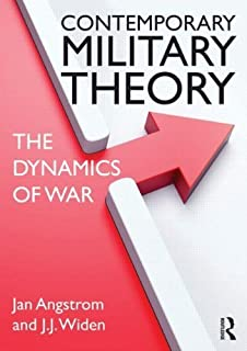 Contemporary Military Theory: The dynamics of war (Cass Military Studies) by Jan Angstrom J.J. Widen(2014-07-31)
