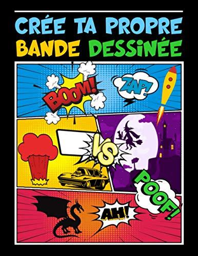 Crée ta Propre Bande Dessinée 100 Planches: Bande dessinée vierge pour Ados, Enfants et Adultes | BD Vide pour Dessiner - Cahier de Dessin à compléter