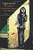 Light my fire. Versi poetici e dichiarazioni di guerra di Jim Morrison...