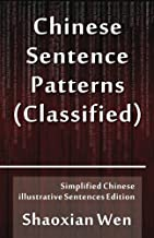 Chinese Sentence Patterns: Simplified Chinese Illustrative Sentences Edition