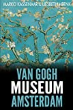 Van Gogh Museum Amsterdam: Highlights of the Collection: 3 (Amsterdam Museum Guides)