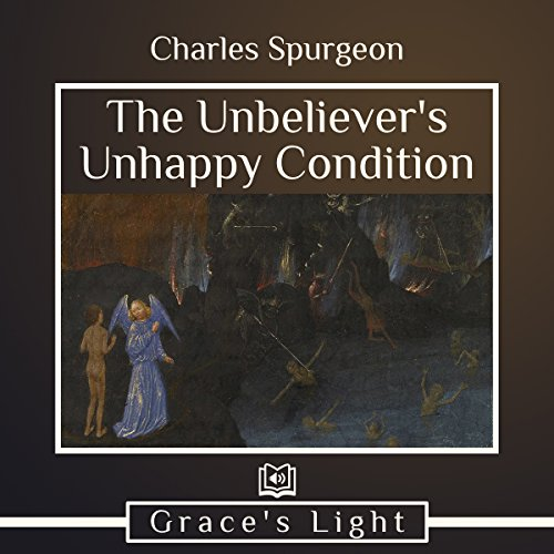 The Unbeliever's Unhappy Condition audiobook cover art