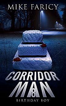 Corridor Man 8: Birthday Boy by [Mike Faricy]