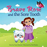Brave Rose and the Sore Tooth
