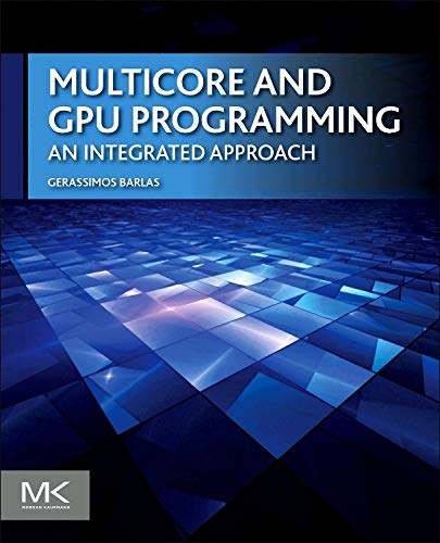 Download Multicore and GPU Programming: An Integrated Approach 0124171370