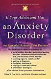 Image of If Your Adolescent Has an Anxiety Disorder: An Essential Resource for Parents (Adolescent Mental Health Initiative)