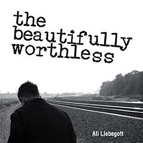 The Beautifully Worthless audiobook cover art