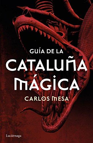 Guía de la Cataluña mágica (Guías mágicas)