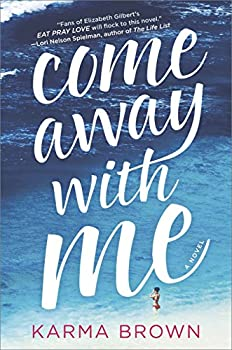 Come Away with Me  A Novel