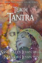 Teach Tantra: Teacher Manual for Tantra for All Chakras (Tantra Series) (Volume 2)