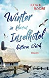 Winter im kleinen Inselhotel hinterm Deich (Inselträume auf Amrum 2)