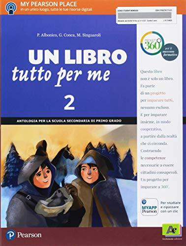 Un Libro tutto per me. Con Letteratura italiana. Con Impara facile. Per la Scuola media. Con ebook. Con espansione online (Vol. 2)