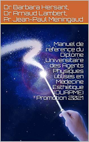 Manuel de référence du Diplôme Universitaire des Agents Physiques utilisés en Médecine...