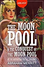 The Moon Pool & The Conquest of the Moon Pool (The Argosy Library)