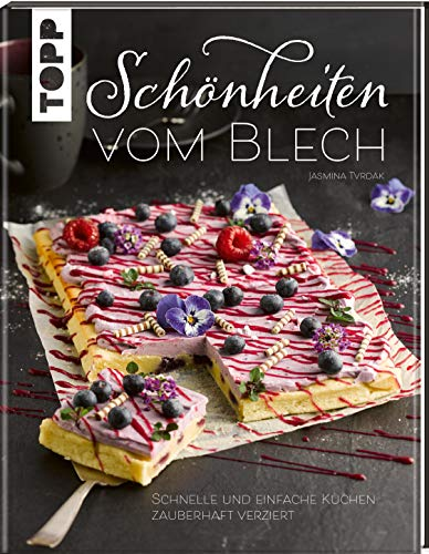 Schönheiten vom Blech: Schnelle und einfache Kuchen zauberhaft verziert