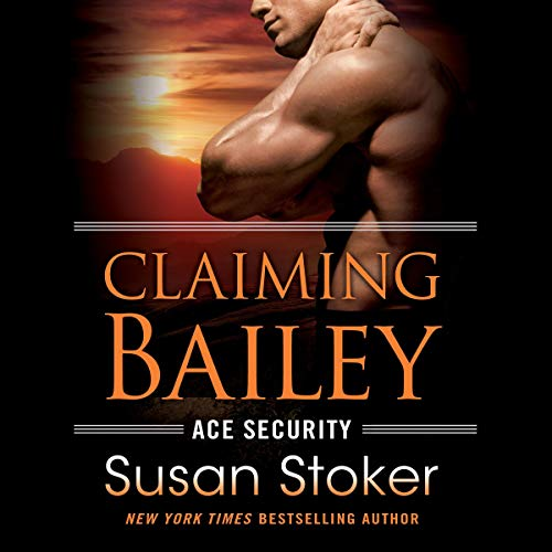 Claiming Bailey: Ace Security, Book 3