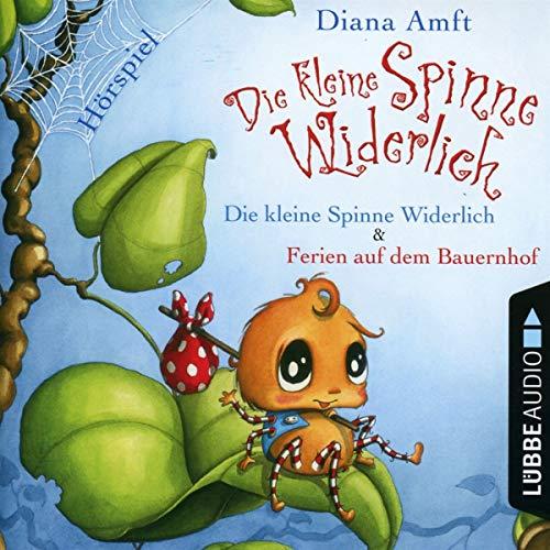 Die kleine Spinne Widerlich - 2 Geschichten: Die kleine Spinne Widerlich & Die kleine Spinne Widerlich - Ferien auf dem Bauernhof. Hörspiel.