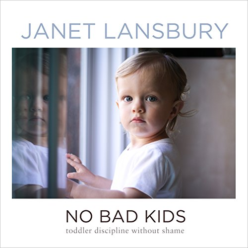 No Bad Kids     Toddler Discipline Without Shame              By:                                                                                                                                 Janet Lansbury                               Narrated by:                                                                                                                                 Janet Lansbury                      Length: 3 hrs and 29 mins     144 ratings     Overall 4.7